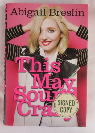 Abigail Breslin THIS MAY SOUND CRAZY Signed Book