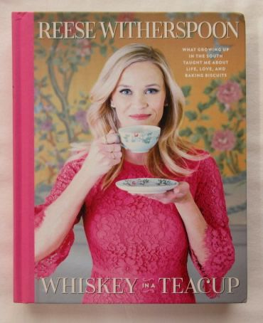 Reese Witherspoon WHISKEY IN A TEACUP Signed Book